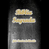 A Bíblia Sagrada Completa com Índice Ativo e Touch, na nova Ortografia da Língua Portuguesa: Tradução de João Ferreira de Almeida