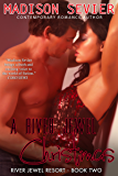 A River Jewel Christmas: A River Jewel Holiday Romance (River Jewel Resort Series Book 2)