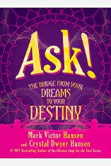 Ask!: The Bridge from Your Dreams to Your Destiny Kindle Edition