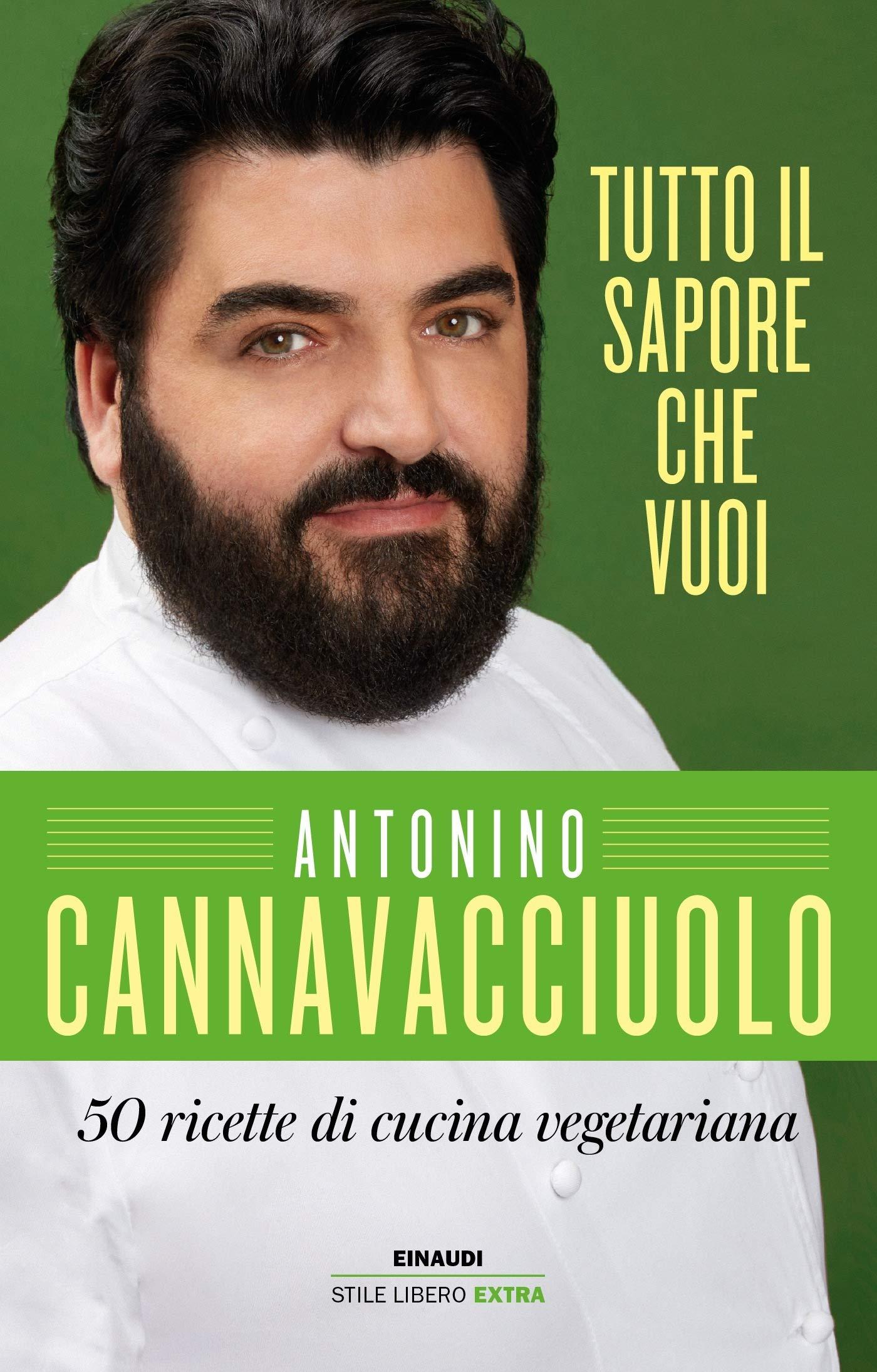 Amazon It Tutto Il Sapore Che Vuoi 50 Ricette Di Cucina Vegetariana Cannavacciuolo Antonino Libri