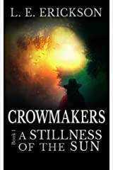 A Stillness of the Sun (Crowmakers: Book 1): A Science Fiction Western Adventure Kindle Edition