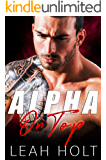 Alpha On Top: A Bad Boy Romance