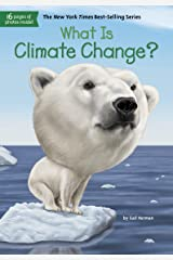 What Is Climate Change? (What Was?) Kindle Edition