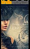 A Dangerous Love: A Historical Lesbian Romance