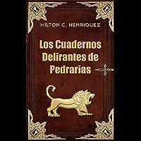 Los Cuadernos Delirantes de Pedrarias (Spanish Edition)