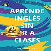 Aprende Ingles: Sin Ir a Clases, Volumen 2 [Learn English: Without Going to Classes, Volume 2]
