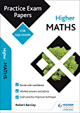 Higher Maths: Practice Papers for SQA Exams (Scottish Practice Exam Papers) (English Edition)