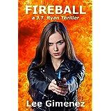 Fireball: a J.T. Ryan Thriller