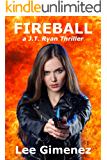 Fireball: a J.T. Ryan Thriller