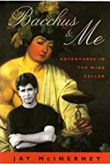 Bacchus & Me: Adventures in the Wine Cellar Kindle Edition