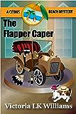 The Flapper Caper: A Citrus Beach Mystery (Citrus Beach Mysteries Book 6)