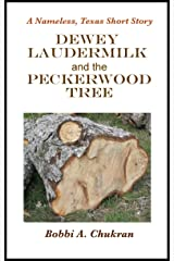 Dewey Laudermilk and the Peckerwood Tree (A Nameless, Texas Short Story) Kindle Edition