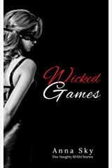 Wicked Games: Five Naughty BDSM Stories Kindle Edition