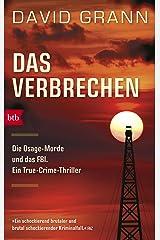 Das Verbrechen: Die Osage-Morde und das FBI. Ein True-Crime-Thriller (German Edition) Kindle Edition