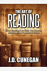 The Art of Reading: How Reading Can Help You Become a Better, More Productive Writer Kindle Edition