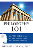 "Philosophy 101: The ""Big Idea"" for the 101 Most Important People"