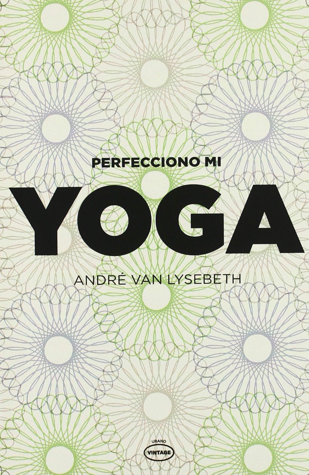 Perfecciono mi yoga (Spanish Edition): Angré Van Lysebeth ...