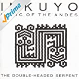 The Double-Headed Serpent (Music of the Andes)
