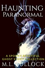 Haunting Paranormal: A Spooky Beautiful Ghost Story Collection Kindle Edition
