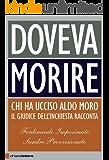 Doveva morire: Chi ha ucciso Aldo Moro. Il giudice dell'inchiesta racconta (Principioattivo)