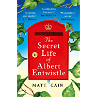The Secret Life of Albert Entwistle: The 'most uplifting', 'heart-warming' and 'refreshing' book of your summer (English…