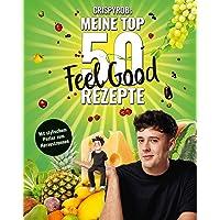 CrispyRobs meine Top 50 Feel Good Rezepte (Meine-Top-50-Rezepte)