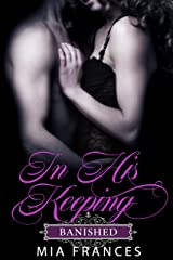IN HIS KEEPING: BANISHED Kindle Edition