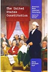 The United States Constitution (America's Most Important Documents: Inquiry into Historical Sources) Paperback