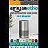 Amazon Echo: Amazon Echo 2nd Generation User Guide 2017 Updated: Make the Best Use of Alexa (alexa, dot, echo amazon, echo user guide, amazon dot, echo ... plus, echo spot) (Amazon Alexa Devices)