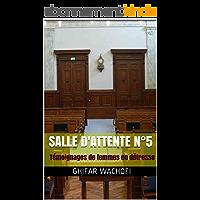 Salle d'attente N°5: Témoignages de femmes en détresse