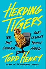Herding Tigers: Be the Leader That Creative People Need Hardcover