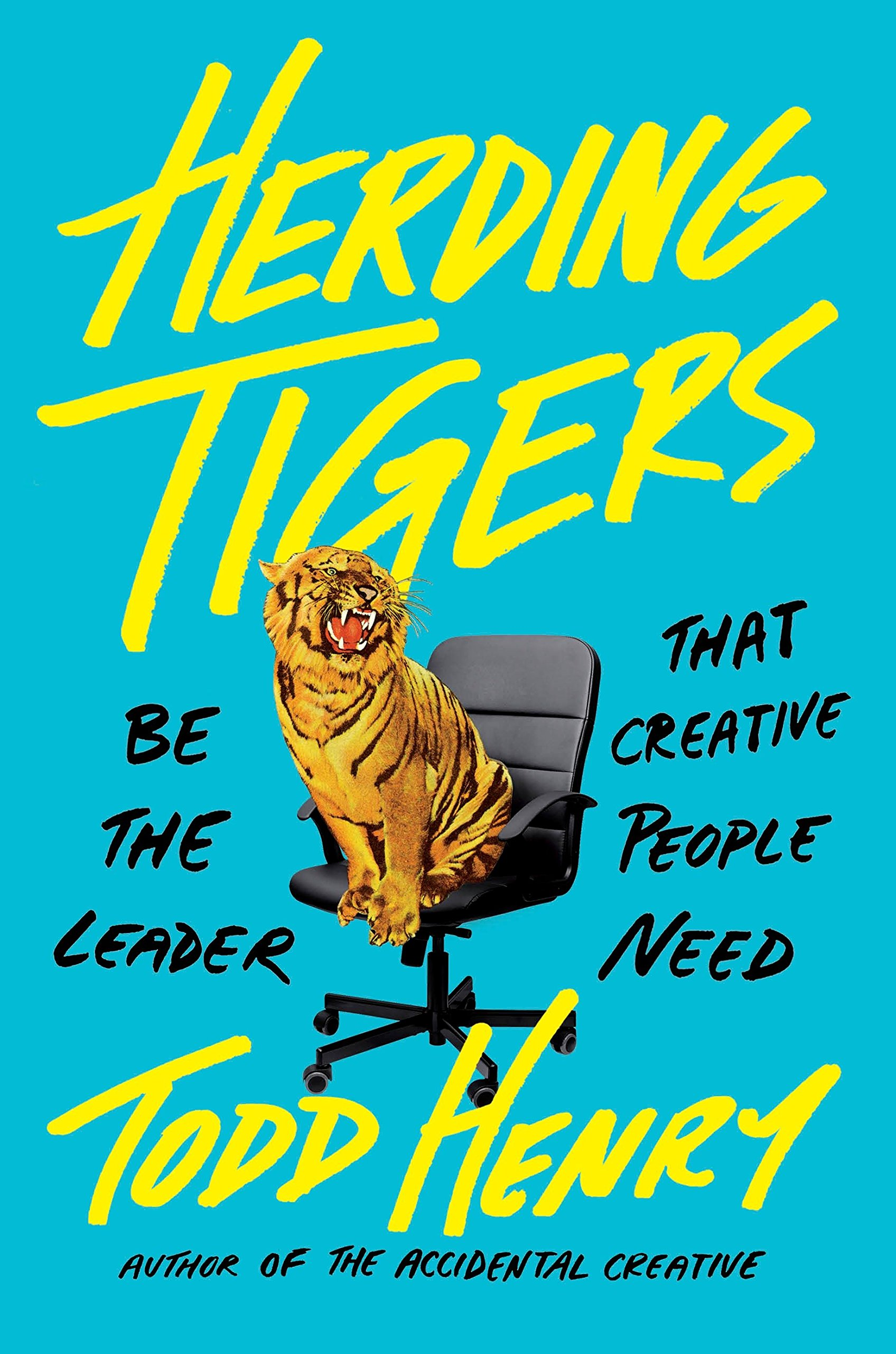 Read Online Herding Tigers: Be the Leader That Creative People Need pdf epub