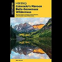 Hiking Colorado's Maroon Bells-Snowmass Wilderness: Plus the Hunter-Fryingpan, Mount Massive, and Collegiate Peaks Wildernesses (Regional Hiking Series)