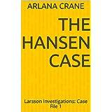 The Hansen Case: Larsson Investigations: Case File 1