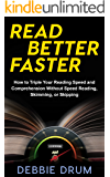 Read Better Faster: How to Triple Your Reading Speed and Comprehension Without Speed Reading, Skimming, or Skipping (English Edition)