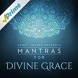 Mantras for Divine Grace