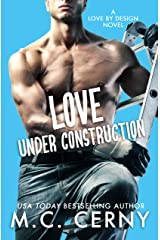 Love Under Construction (Love By Design Book 1) Kindle Edition
