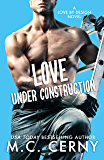 Love Under Construction (Love By Design Book 1)