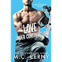 Love Under Construction (Love By Design Book 1) (English Edition)