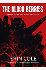 The Blood Berries: Species adapt. And adapt. And adapt. Kindle Edition