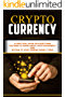 Cryptocurrency: A Practical Guide On Everything You Need To Know About Cryptocurrency And Bitcoin To Start Making Money Today   (Blockchain, Millionaire, ... Investing, Altcoin ) (English Edition)