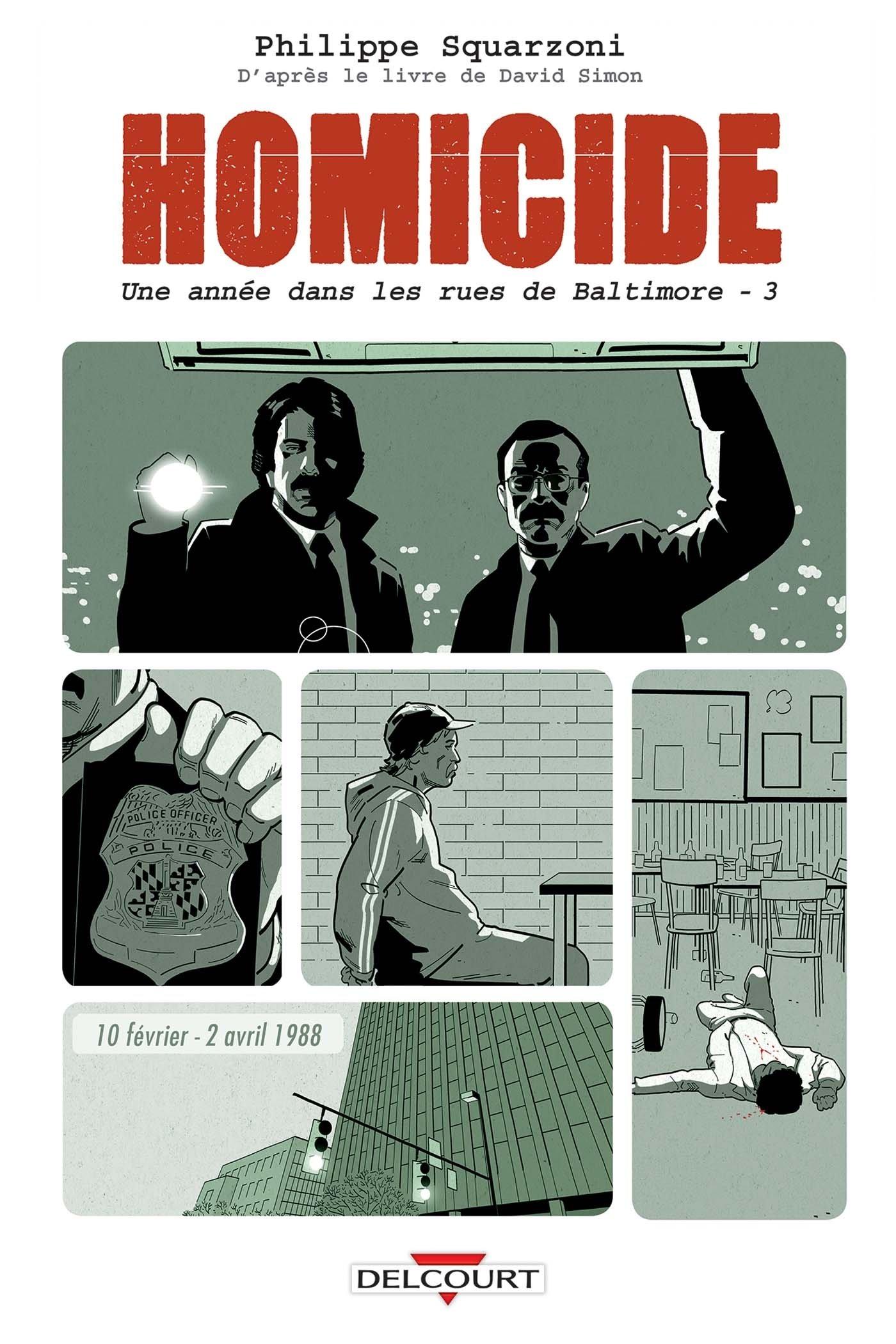 Homicide, une année dans les rues de Baltimore 03 Album – 28 février 2018 Philippe Squarzoni Drac Madd Delcourt