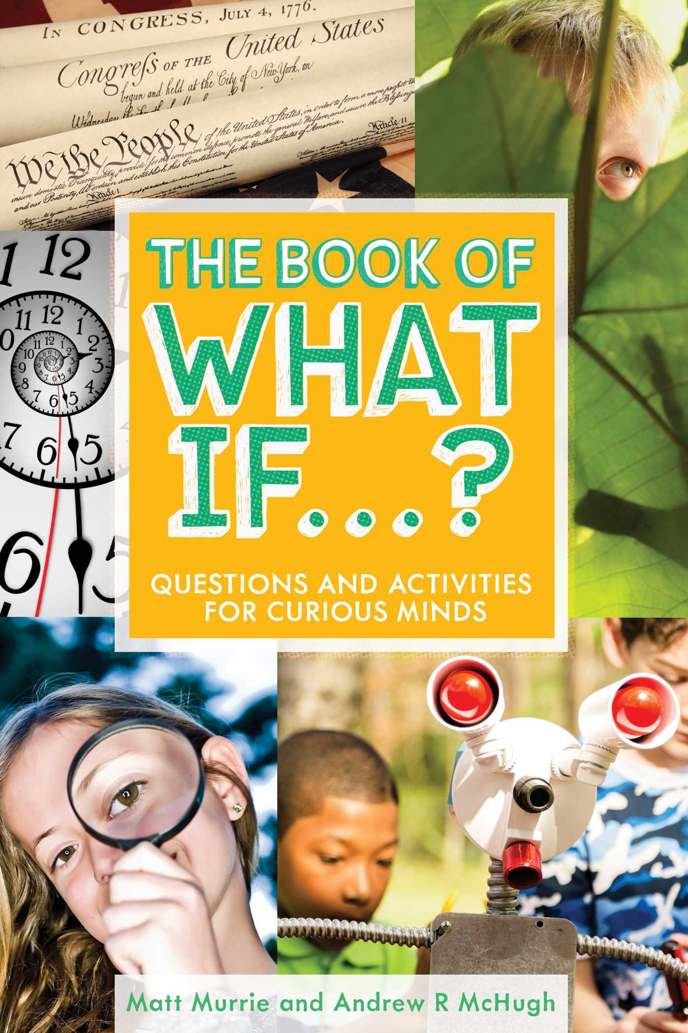The Book of What If.?: Questions and Activities for Curious Minds
