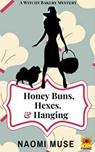 Honey Buns, Hexes, and Hanging (Witchy Bakery Book 2)