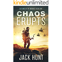 Chaos Erupts: A Post-Apocalyptic EMP Survival Thriller (Outlaws of the Midwest Book 1) book cover