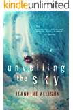 Unveiling The Sky (Unveiling Series, Book 1)