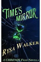 Time's Mirror (A Timebound Companion Novella): CHRONOS Files 2.5 Kindle Edition