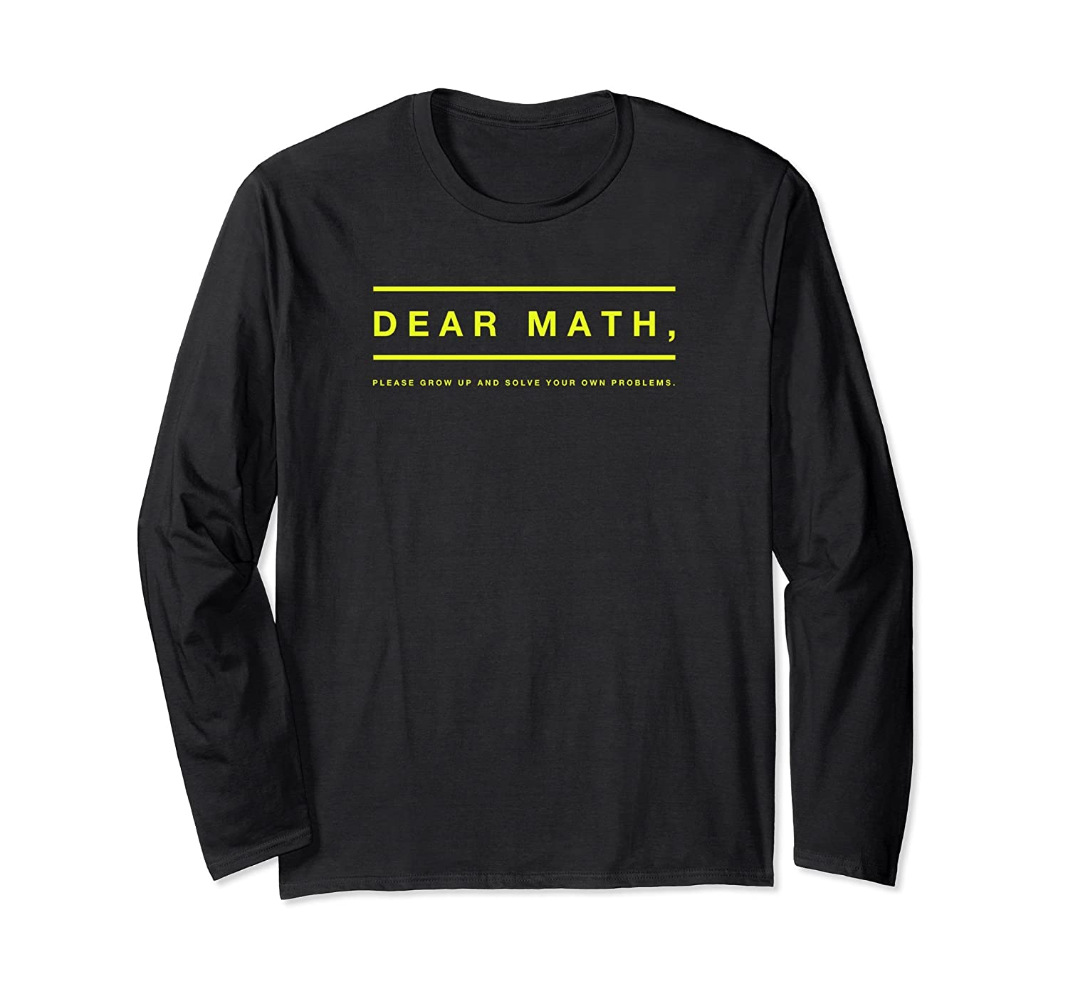 b869efe73 Dear Math Solve Your Own Problems Long Sleeve Funny T-Shirt-alottee gift
