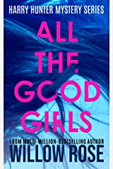 ALL THE GOOD GIRLS (Harry Hunter Mystery Book 1) Kindle Edition