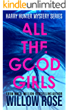 ALL THE GOOD GIRLS (Harry Hunter Mystery Book 1)